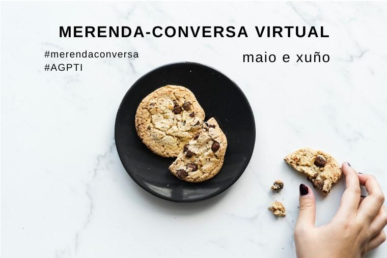 Merendas-conversa virtuais (maio e xuño)
